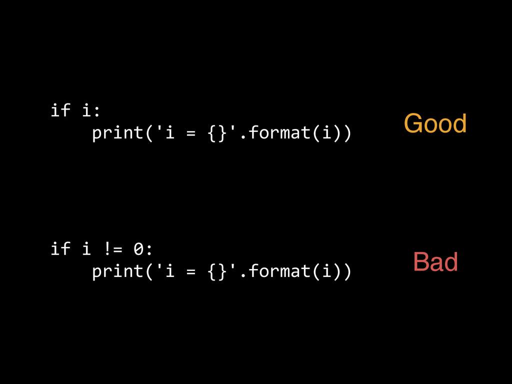 if i != 0:      print('i = {}'.format...