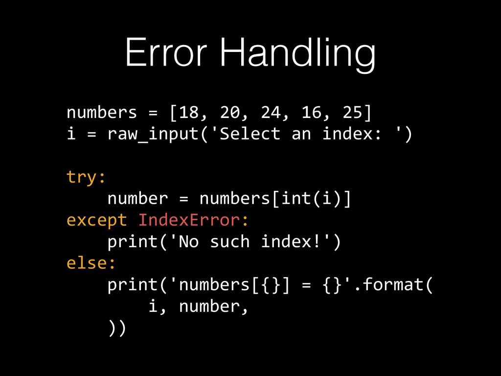 Error Handling numbers = [18, 20, 24, 16, ...