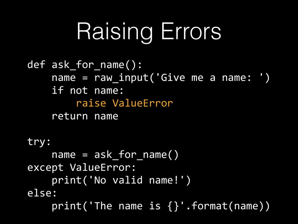 Raising Errors def  ask_for_name():           n...