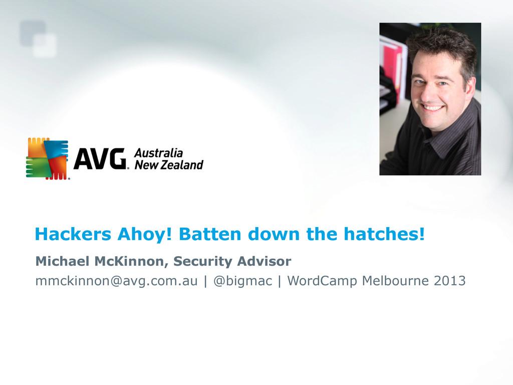 Hackers Ahoy! Batten down the hatches! Michael ...