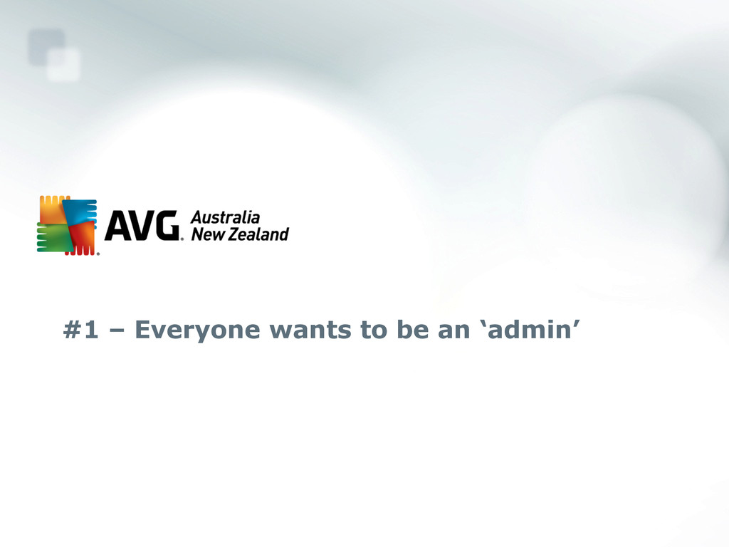 #1 – Everyone wants to be an 'admin'