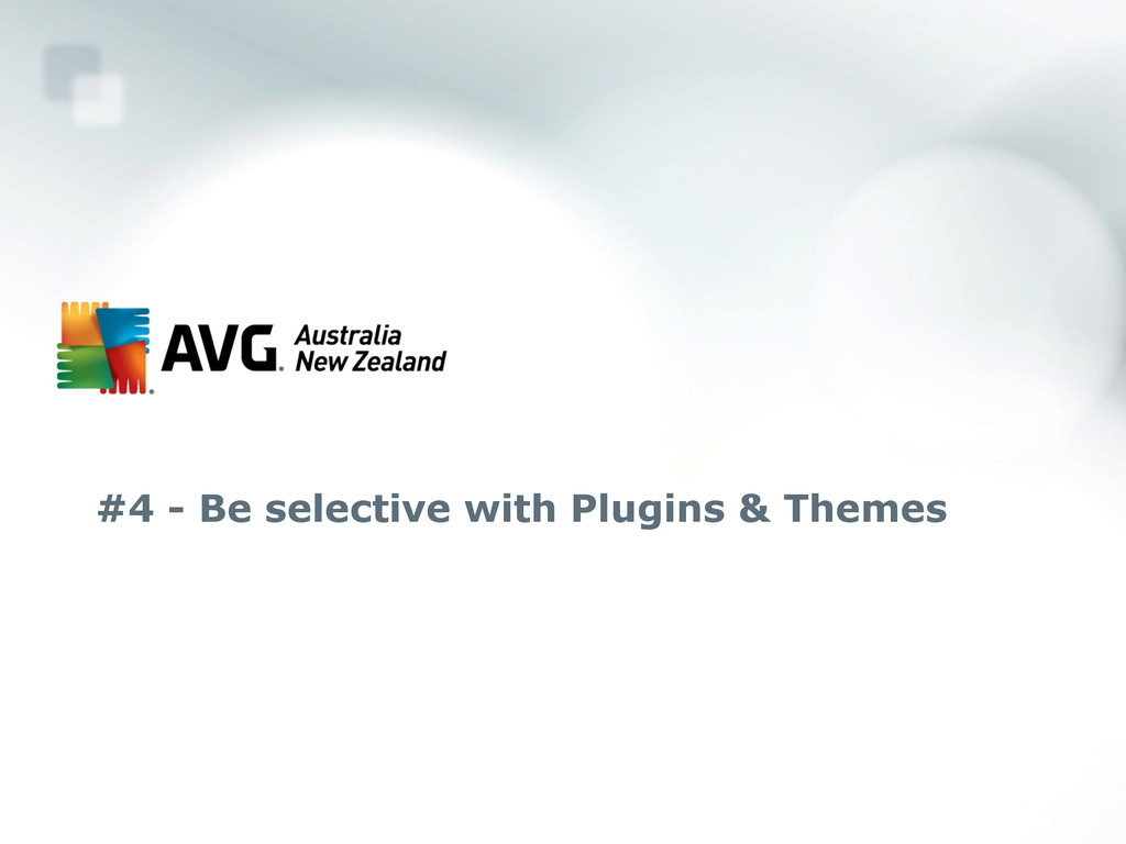 #4 - Be selective with Plugins & Themes