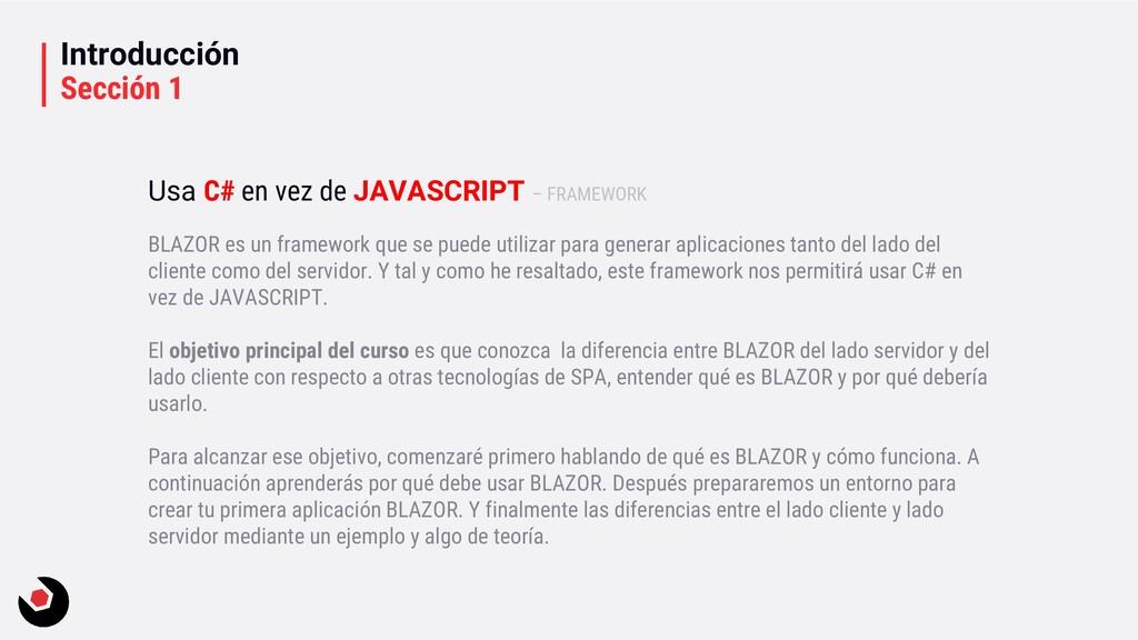Introducción Sección 1 BLAZOR es un framework q...