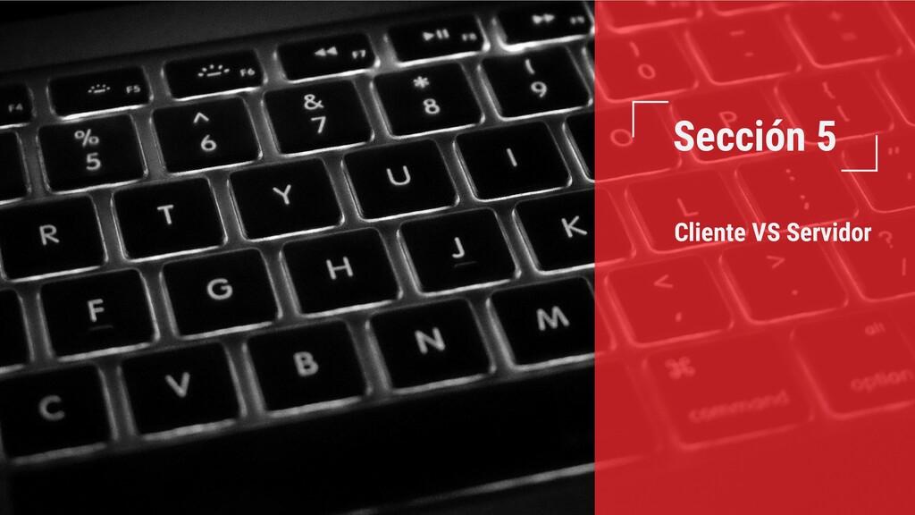 Sección 5 Cliente VS Servidor