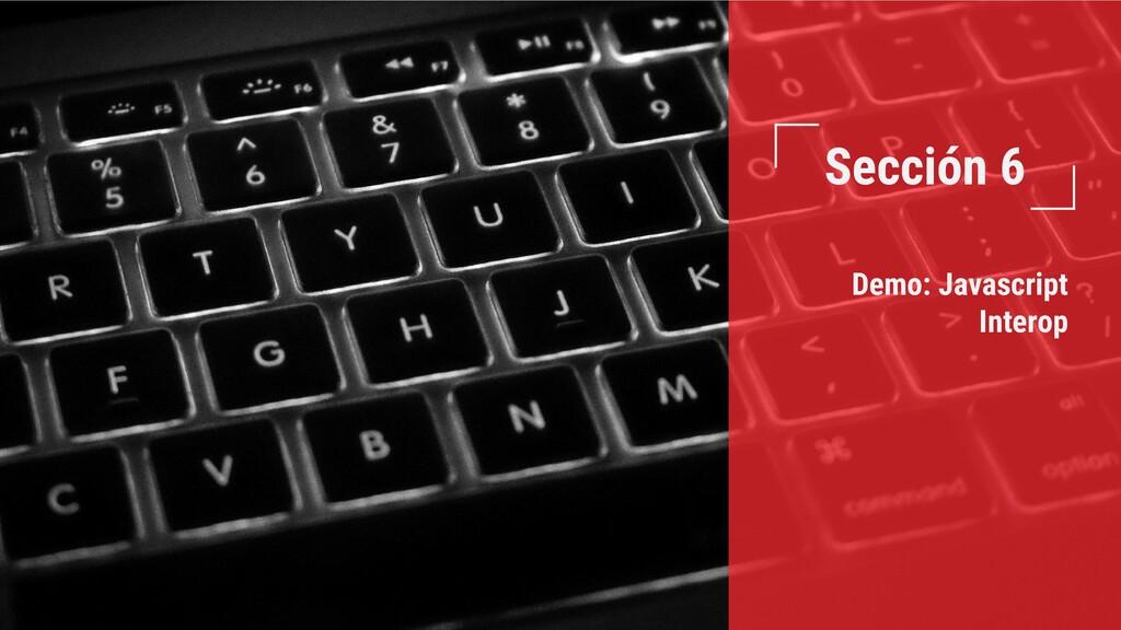 Sección 6 Demo: Javascript Interop