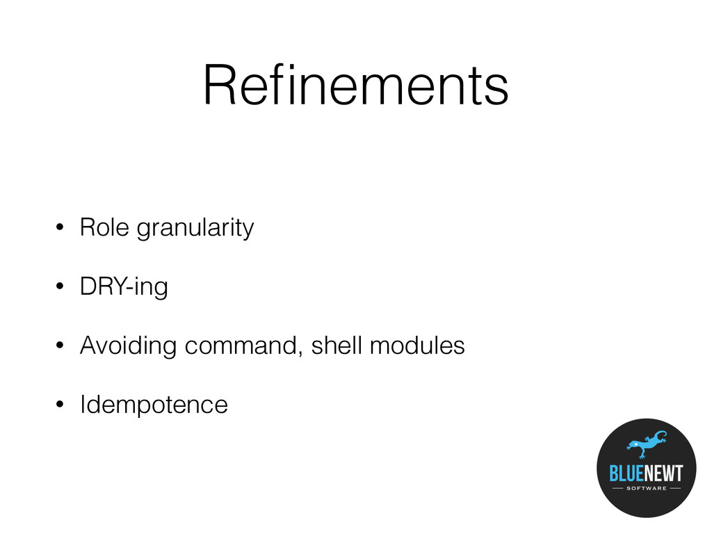 Refinements • Role granularity • DRY-ing • Avoid...