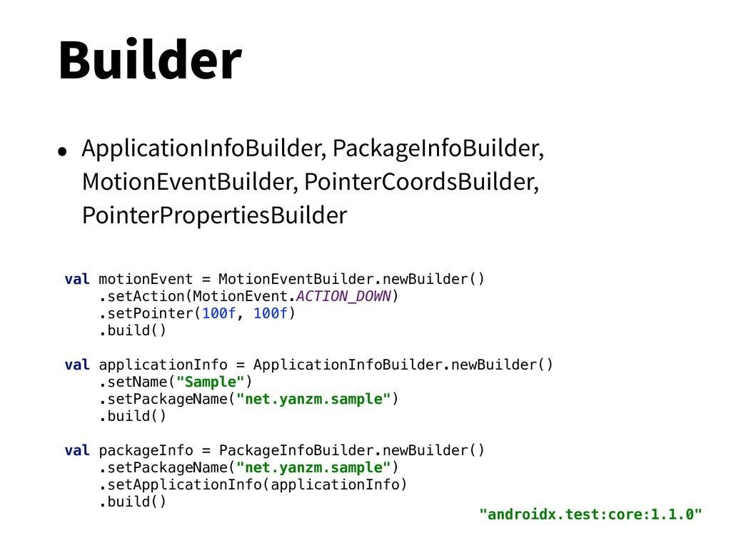 Builder • ApplicationInfoBuilder, PackageInfoBu...