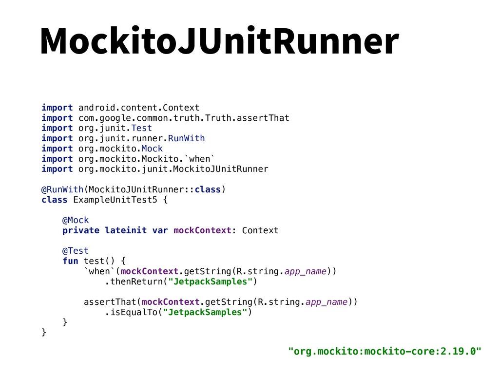MockitoJUnitRunner import android.content.Conte...