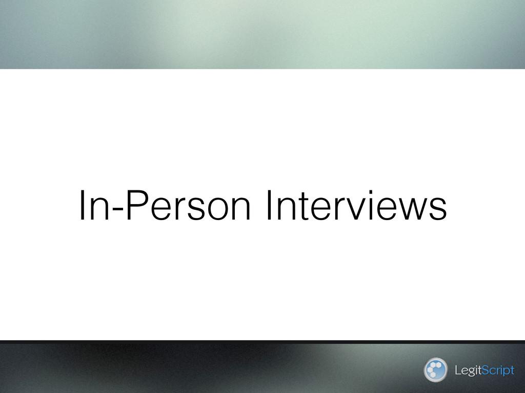 In-Person Interviews LegitScript