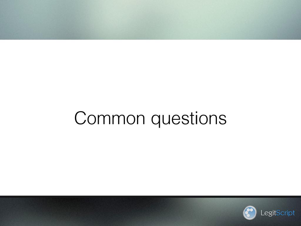 Common questions LegitScript
