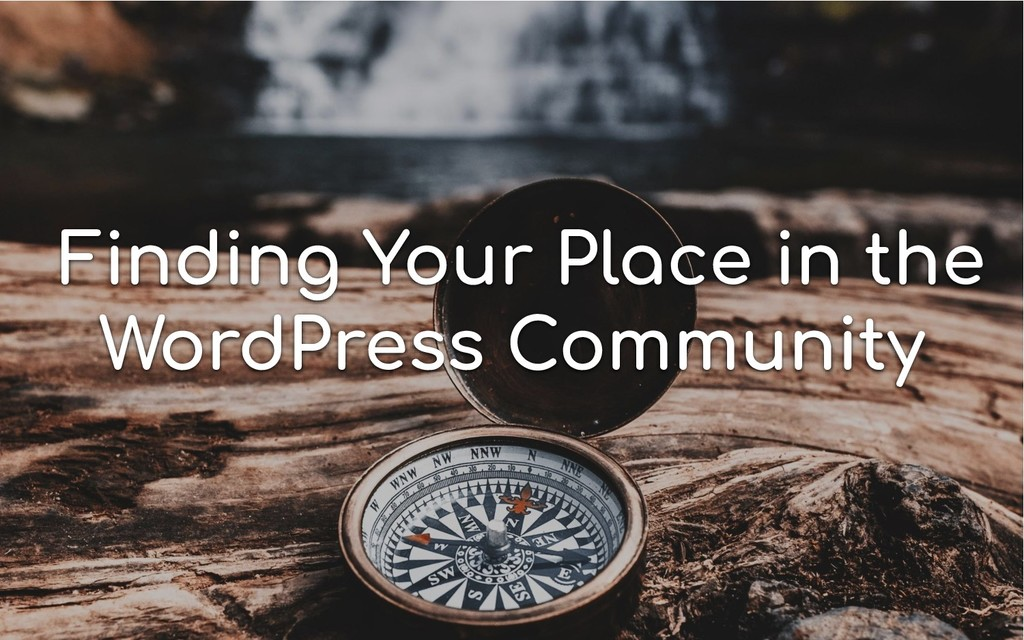 Finding Your Place in the WordPress Community
