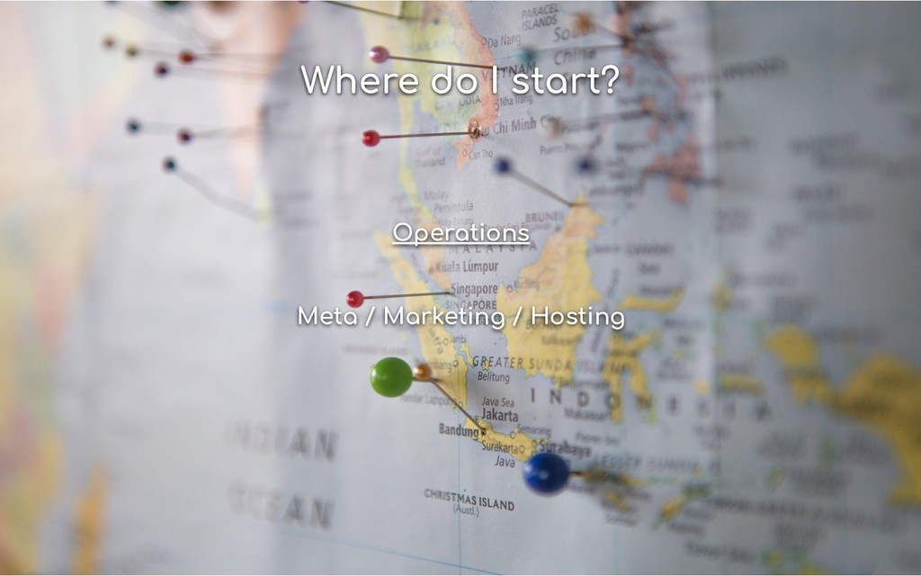 Where do I start? Operations Meta / Marketing /...