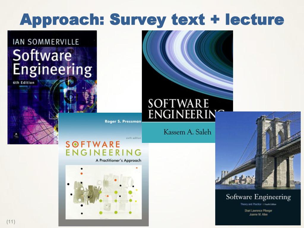 (11) Approach: Survey text + lecture