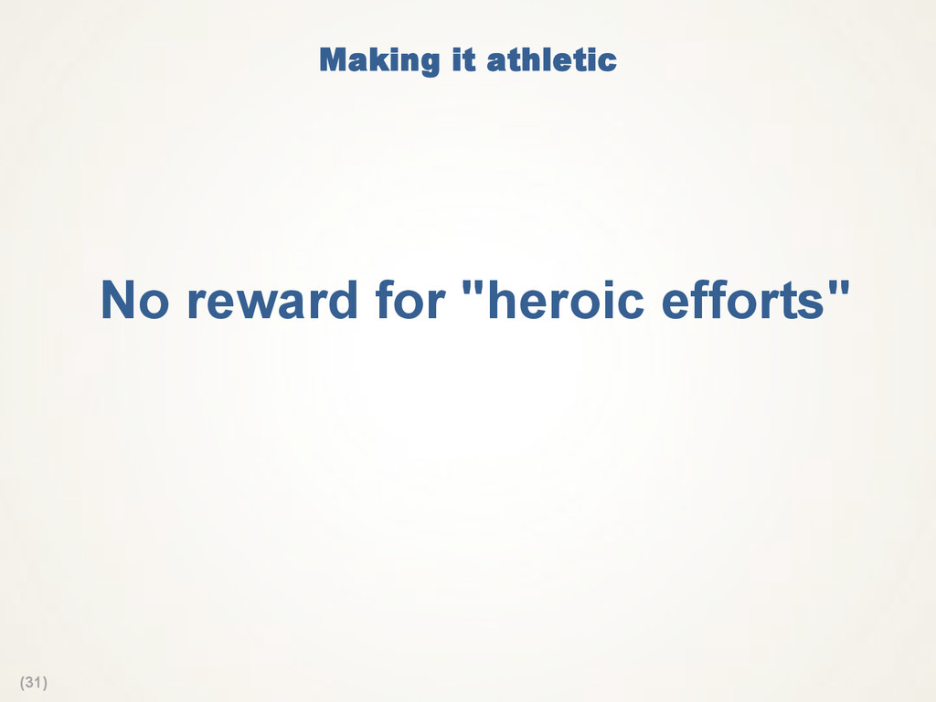 "(31) Making it athletic  No reward for ""heroic ..."