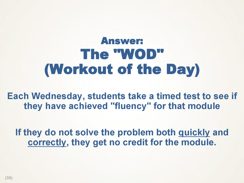 "(39) Answer: The ""WOD"" (Workout of the Day) Eac..."