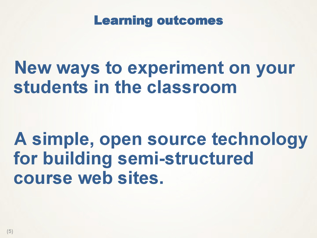 (5) Learning outcomes  New ways to experiment o...