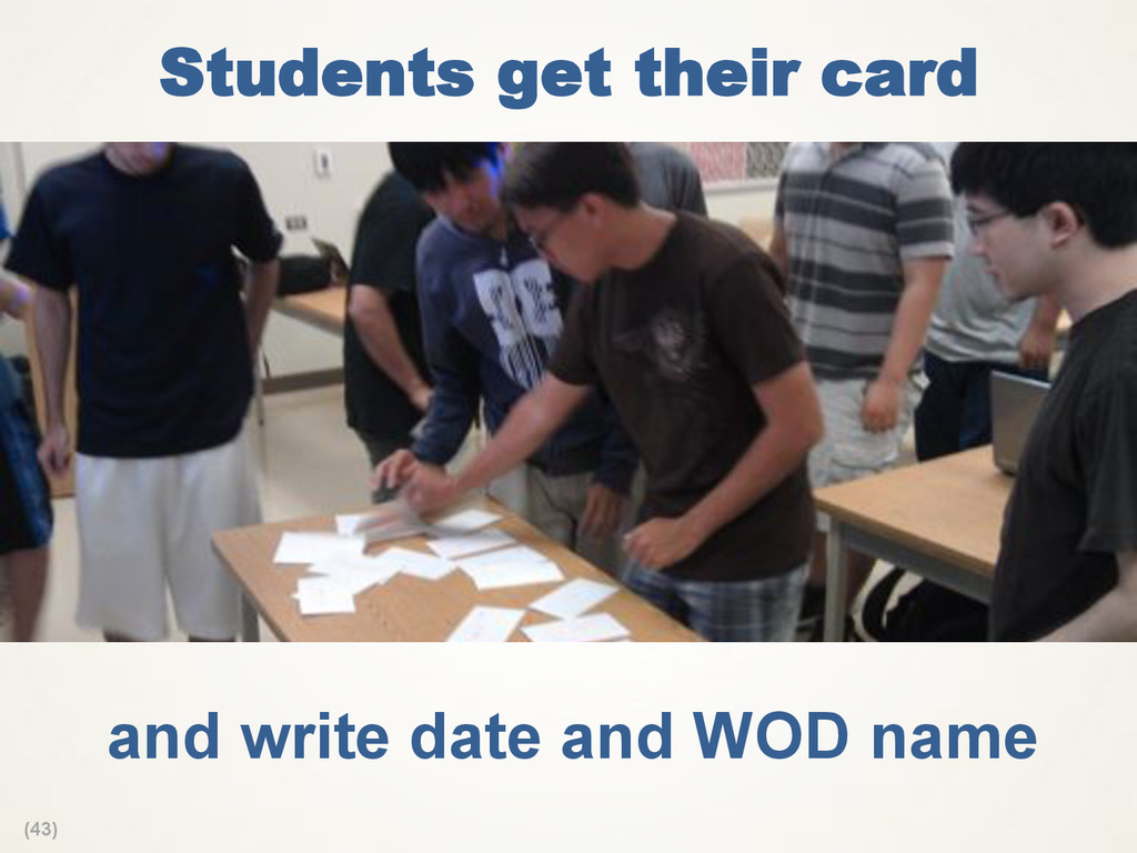(43) Students get their card and write date and...