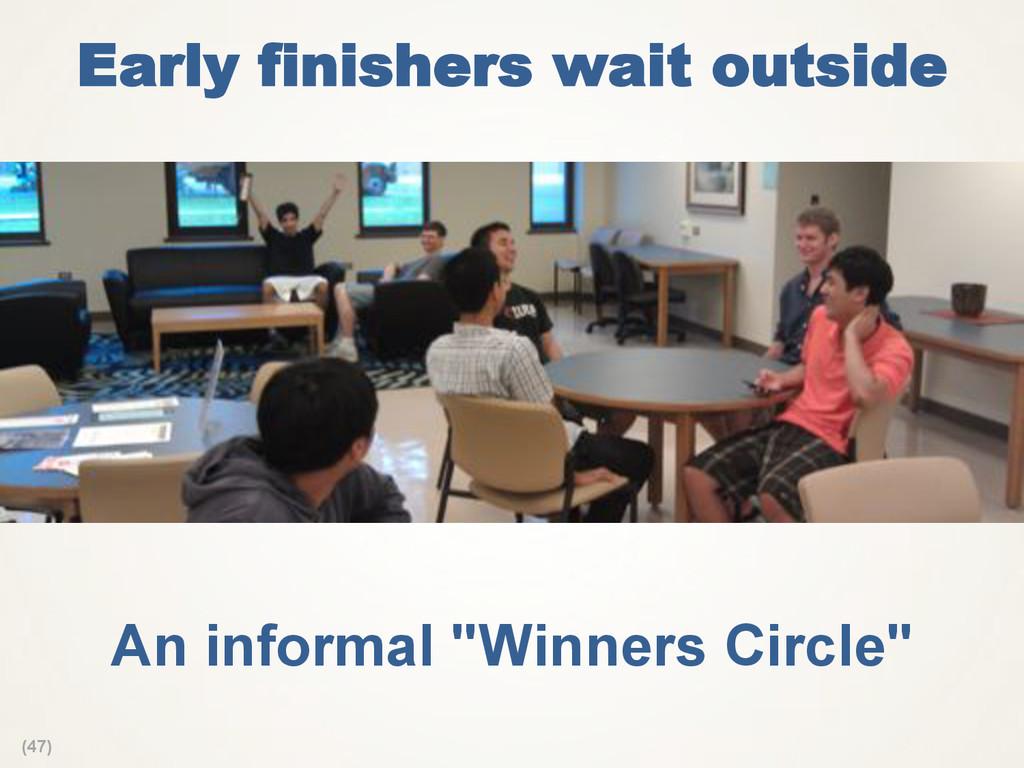 """(47) Early finishers wait outside An informal """"..."""