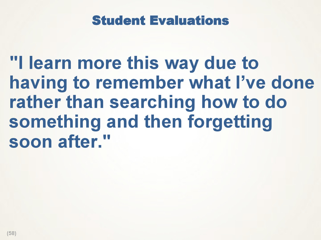 "(58) Student Evaluations  ""I learn more this wa..."