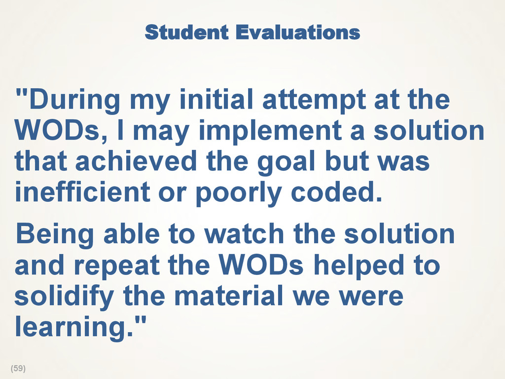 "(59) Student Evaluations  ""During my initial at..."