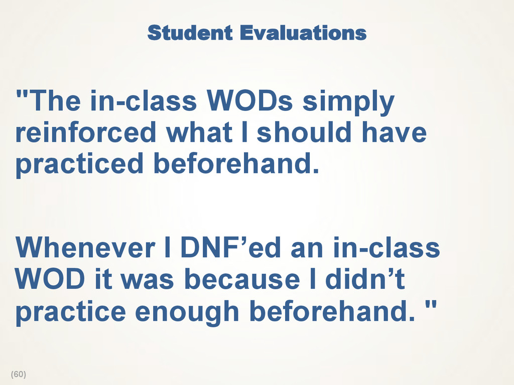 "(60) Student Evaluations  ""The in-class WODs si..."
