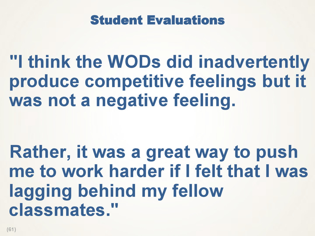 """(61) Student Evaluations """"I think the WODs did..."""