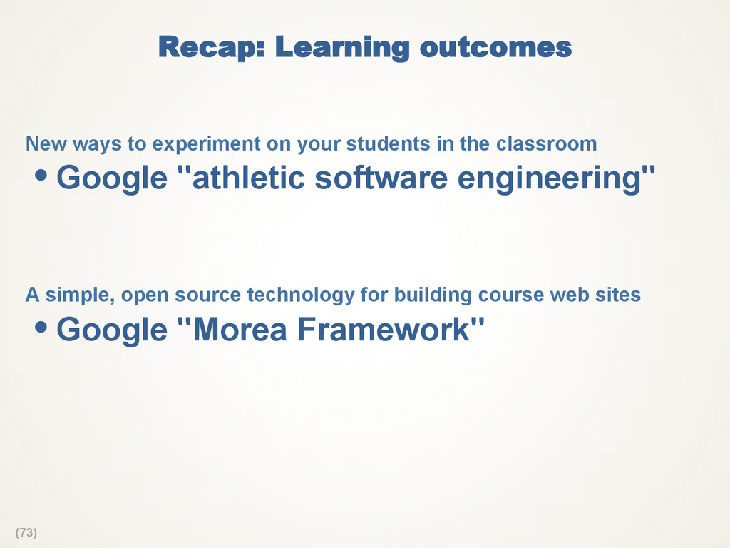 (73) Recap: Learning outcomes New ways to expe...