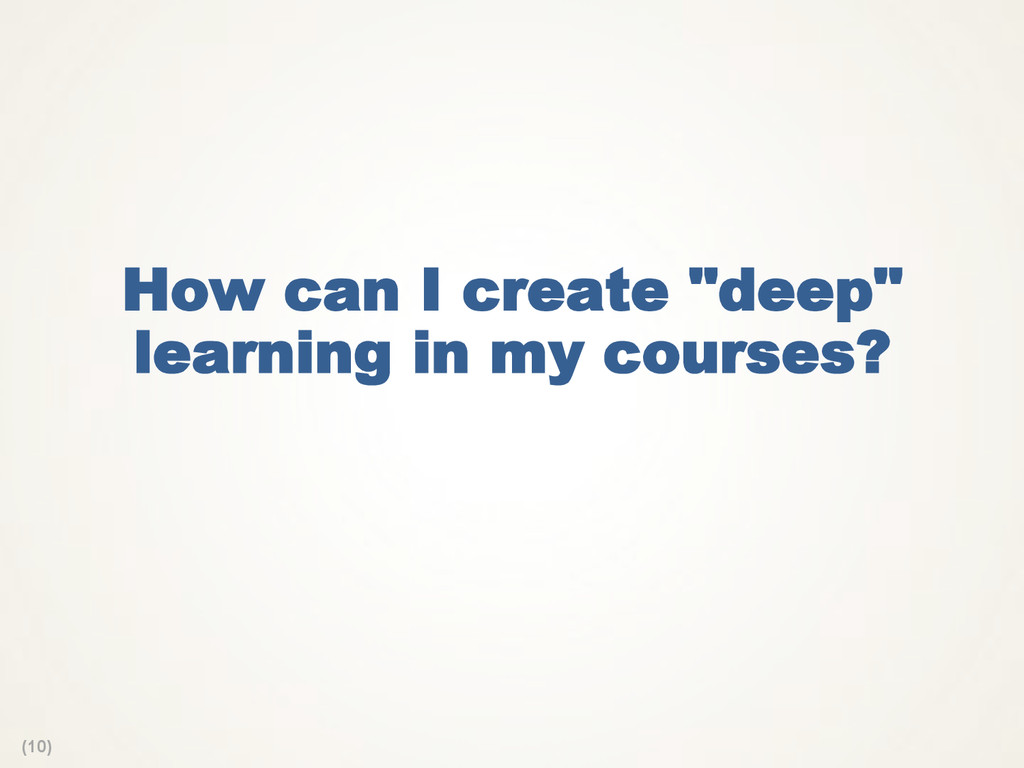 "(10) How can I create ""deep"" learning in my cou..."