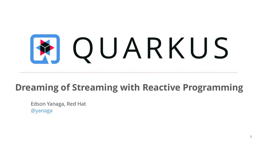 !1 Dreaming of Streaming with Reactive Programm...