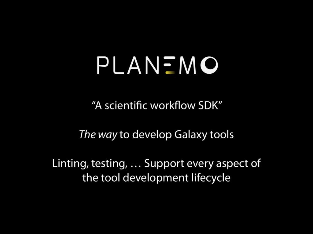 """""""A scientific workflow SDK"""" The way to develop ..."""