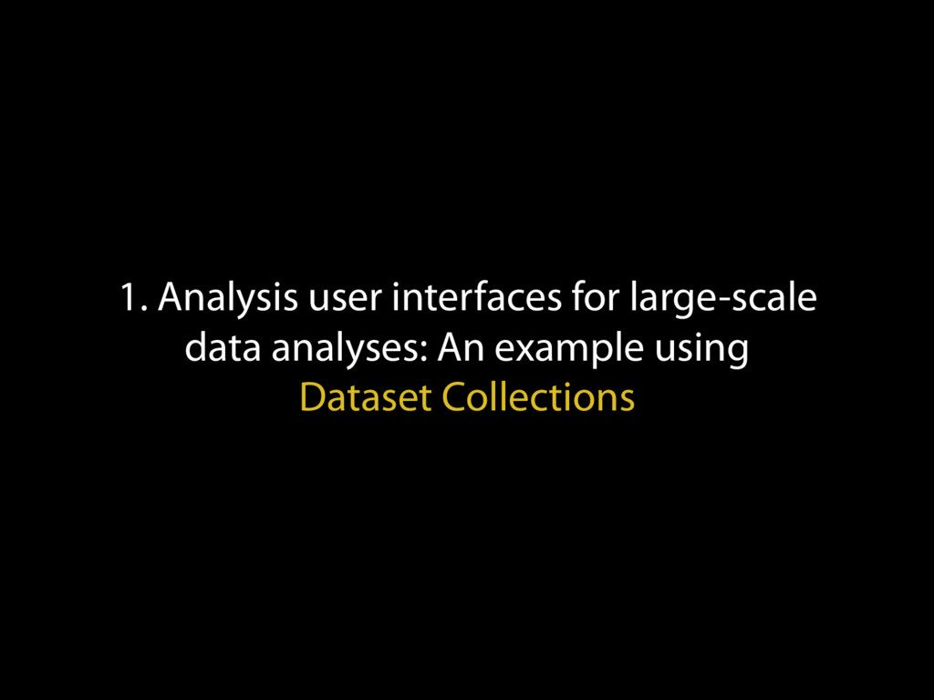 1. Analysis user interfaces for large-scale dat...