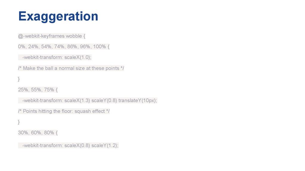 Exaggeration @-webkit-keyframes wobble { 0%, 24...