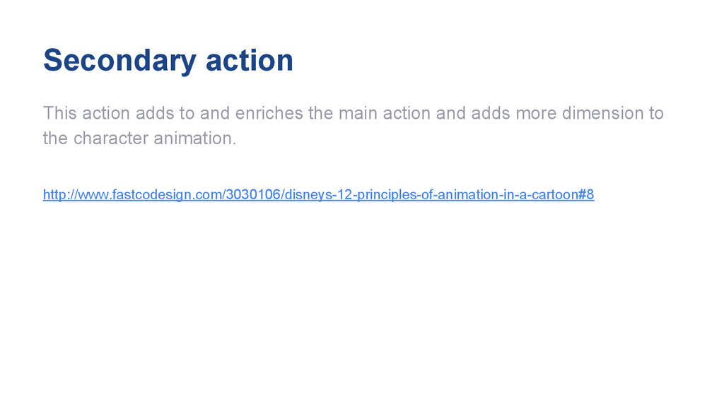 Secondary action This action adds to and enrich...