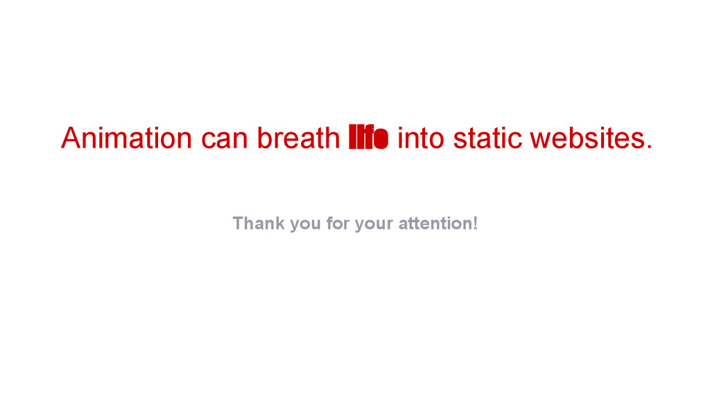 Animation can breath life into static websites....