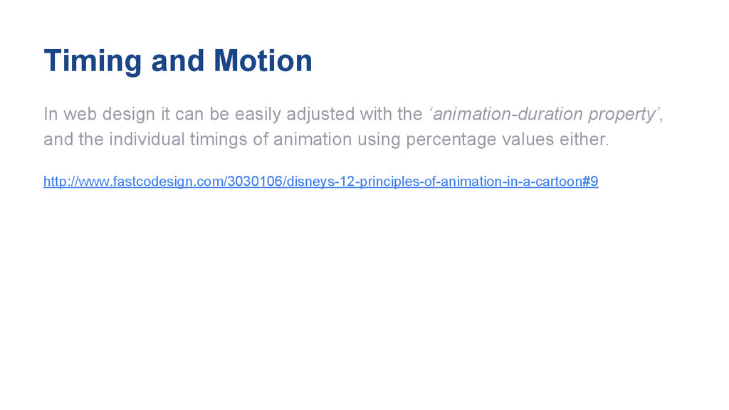 Timing and Motion In web design it can be easil...