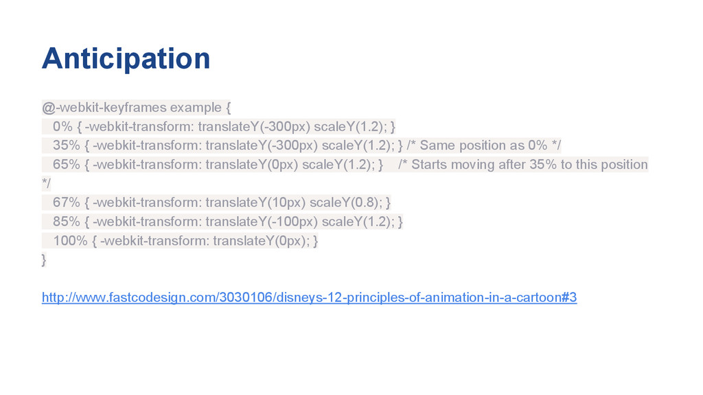 Anticipation @-webkit-keyframes example { 0% { ...