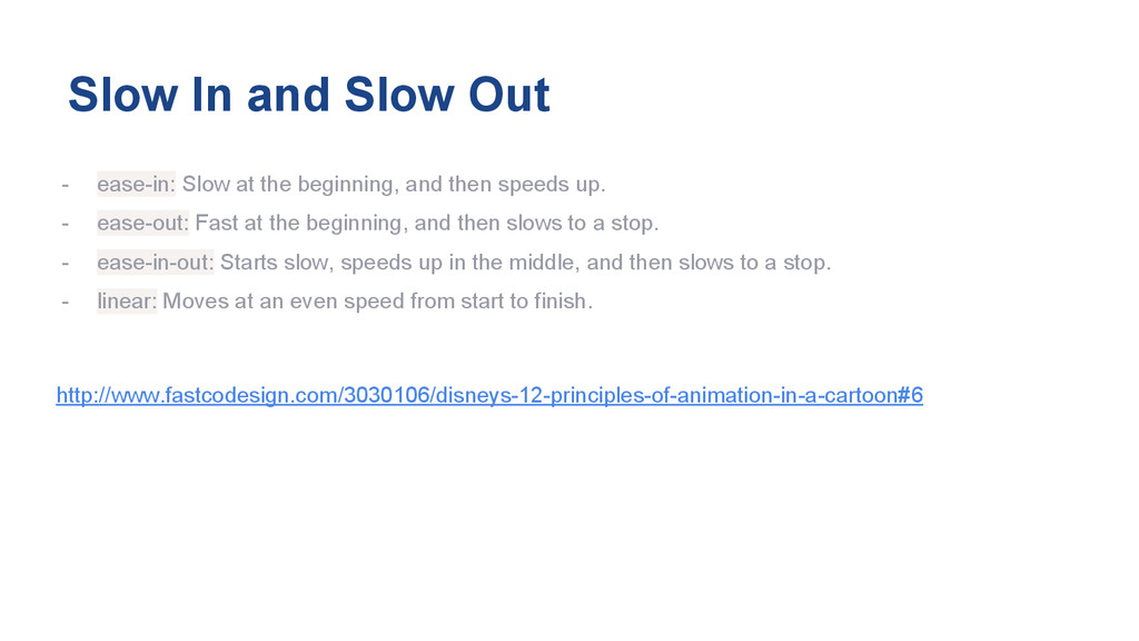 Slow In and Slow Out - ease-in: Slow at the beg...