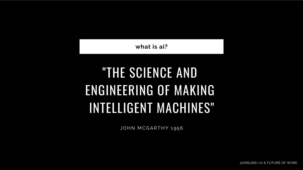 """""""THE SCIENCE AND ENGINEERING OF MAKING INTELLIG..."""
