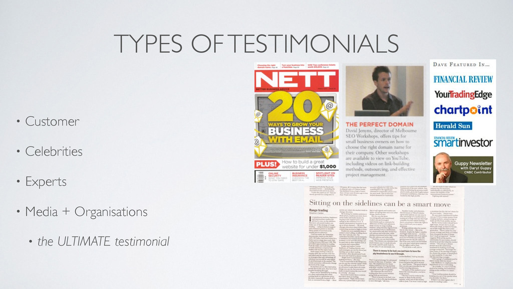 TYPES OF TESTIMONIALS • Customer	 