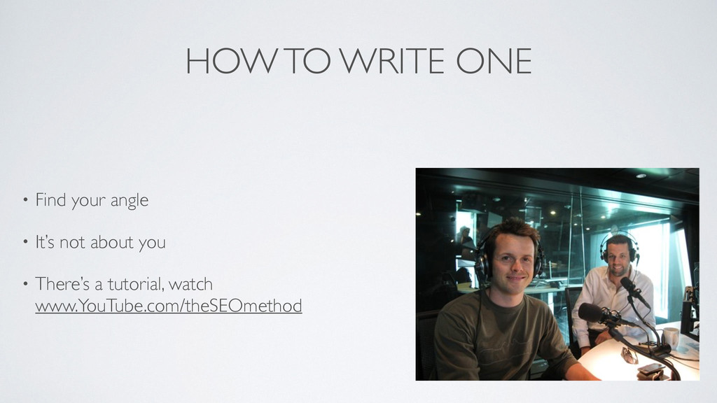 HOW TO WRITE ONE • Find your angle	 