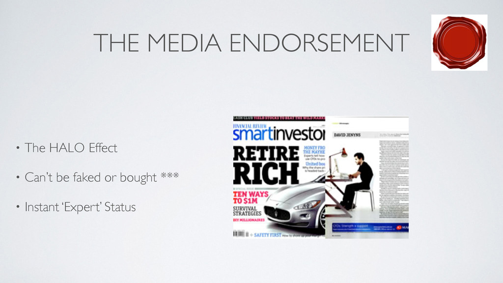 THE MEDIA ENDORSEMENT • The HALO Effect	 