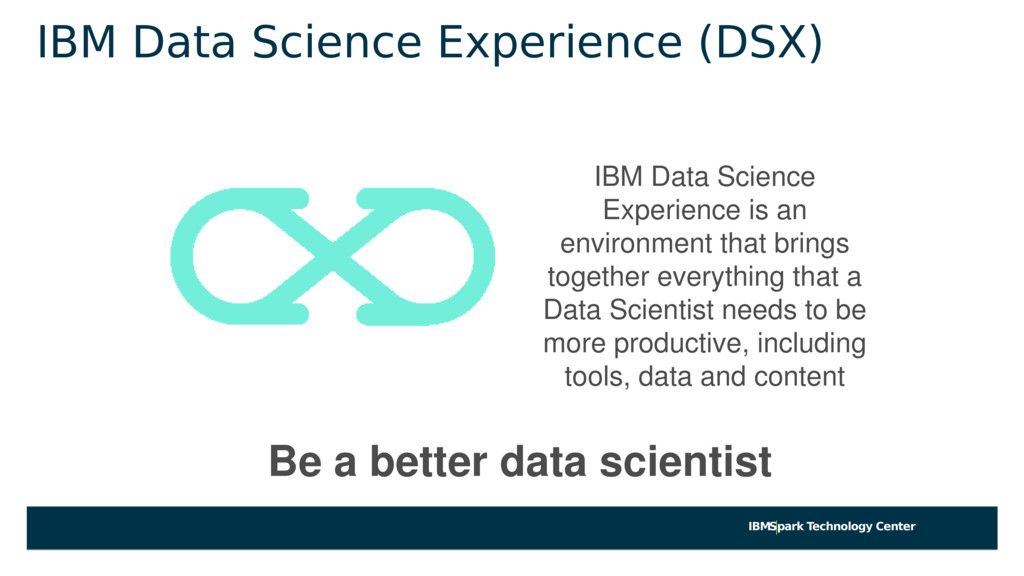 IBMSpark Technology Center IBM Data Science Exp...