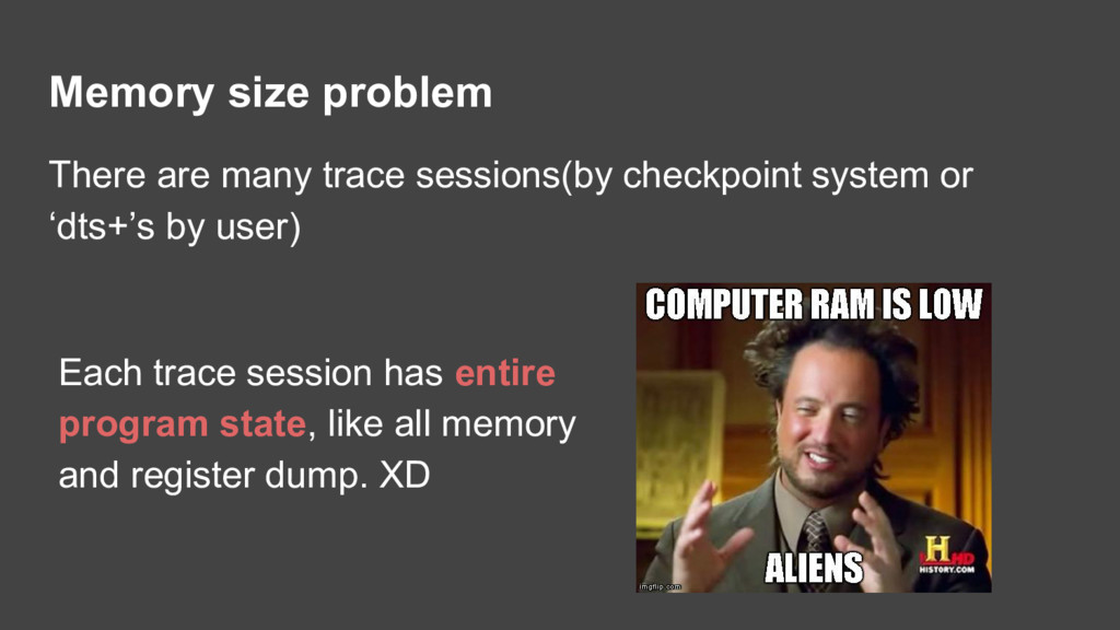 Memory size problem There are many trace sessio...