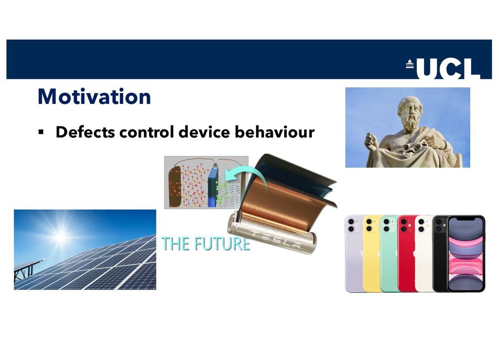 Motivation § Defects control device behaviour