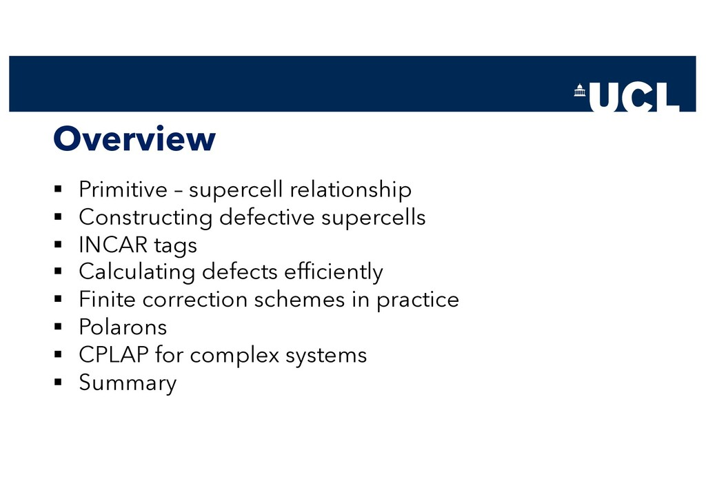 Overview § Primitive – supercell relationship §...