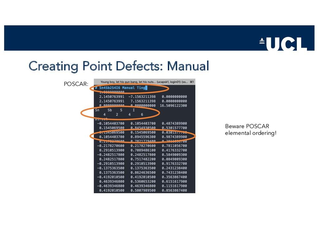 Creating Point Defects: Manual POSCAR: Beware P...