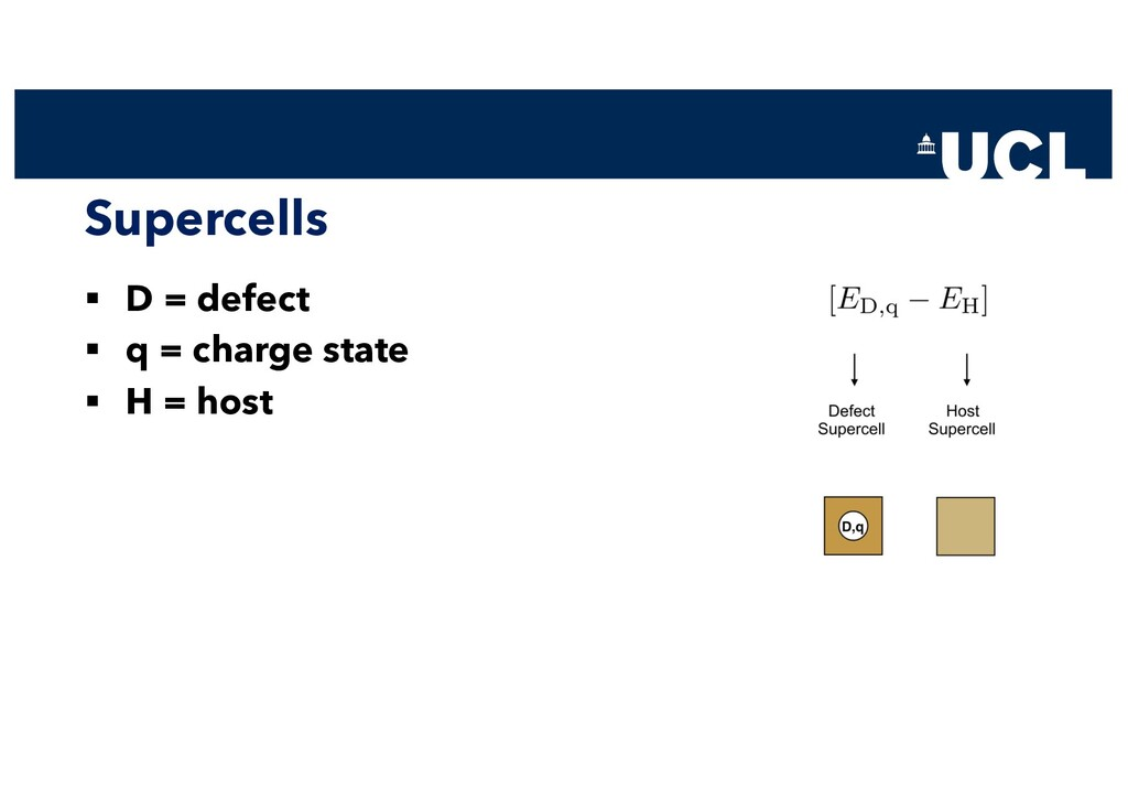Supercells § D = defect § q = charge state § H ...