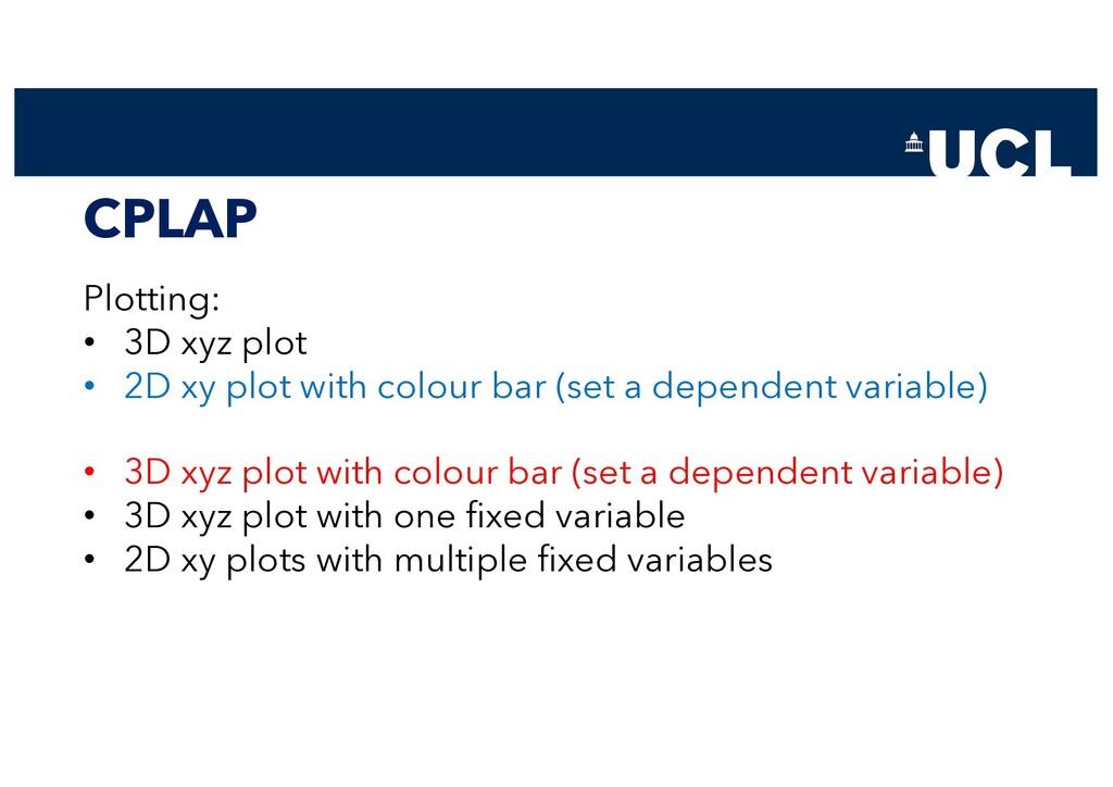 CPLAP Plotting: • 3D xyz plot • 2D xy plot with...