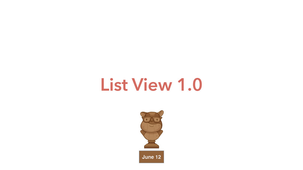 List View 1.0 June 12