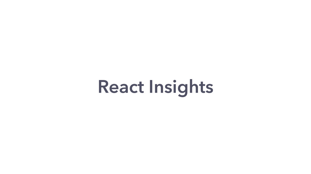 React Insights
